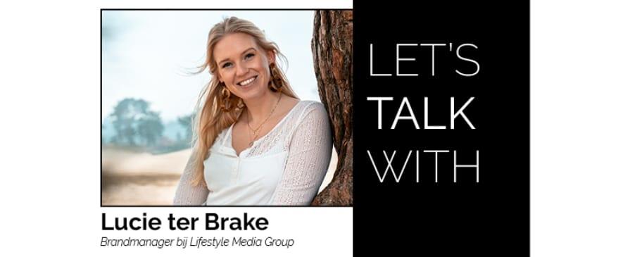 LET'S TALK WITH | Lucie: 'Het is steeds zoeken naar de beste match voor de klant'